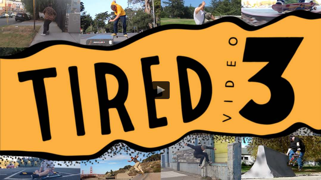 tired skateboards, video 3