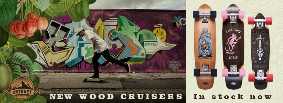 D Street Wooden Cruisers New Range